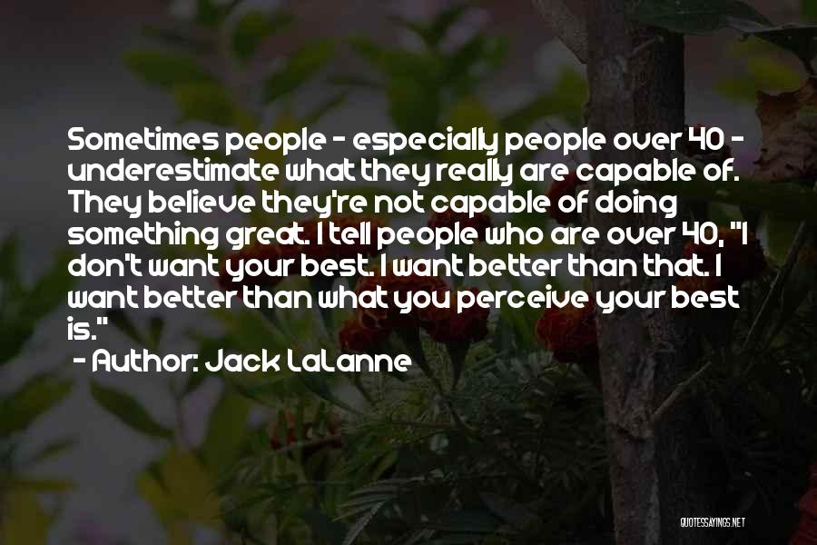 Sometimes What You Want Quotes By Jack LaLanne