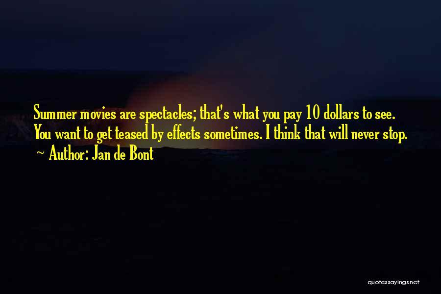 Sometimes What You Want Quotes By Jan De Bont