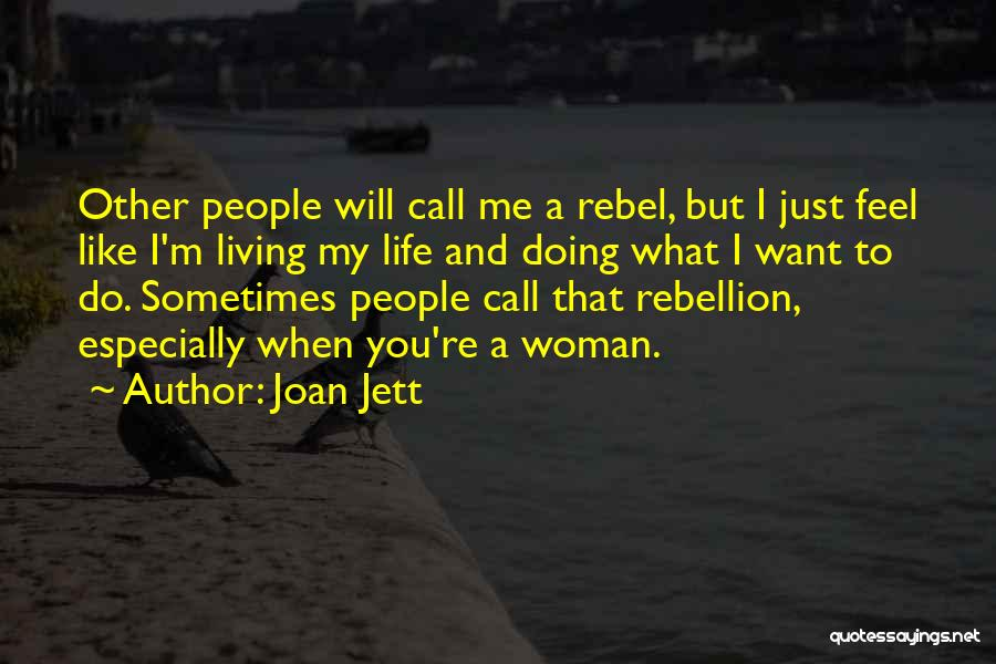Sometimes What You Want Quotes By Joan Jett