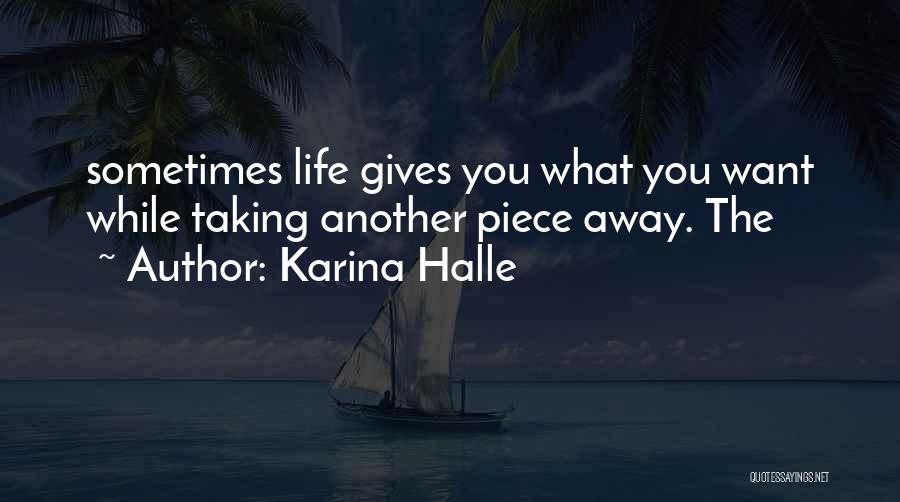 Sometimes What You Want Quotes By Karina Halle