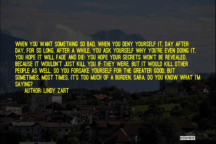 Sometimes What You Want Quotes By Lindy Zart
