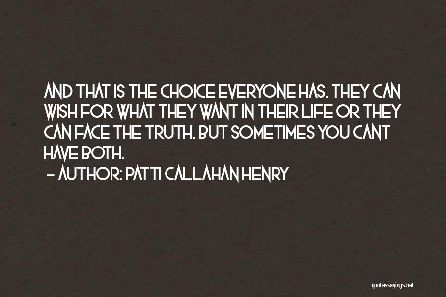 Sometimes What You Want Quotes By Patti Callahan Henry