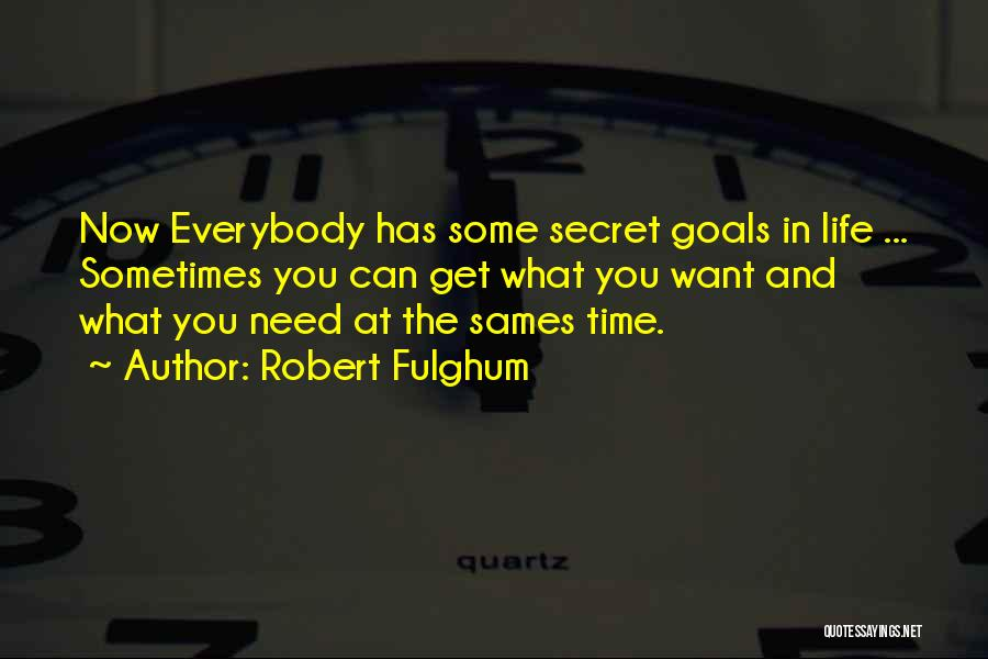 Sometimes What You Want Quotes By Robert Fulghum
