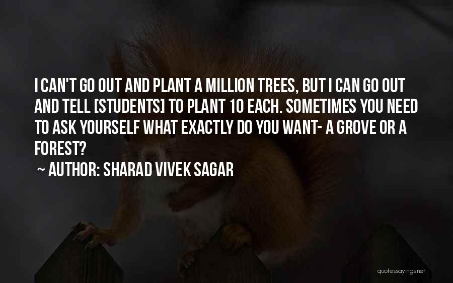 Sometimes What You Want Quotes By Sharad Vivek Sagar