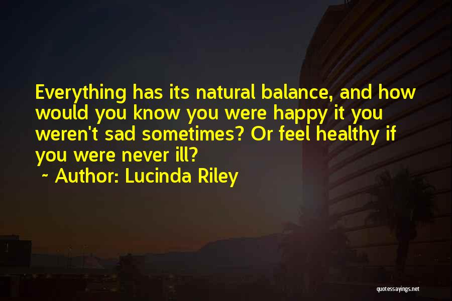 Sometimes You Feel Sad Quotes By Lucinda Riley