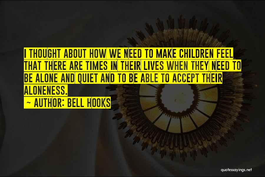 Sometimes You Feel So Alone Quotes By Bell Hooks