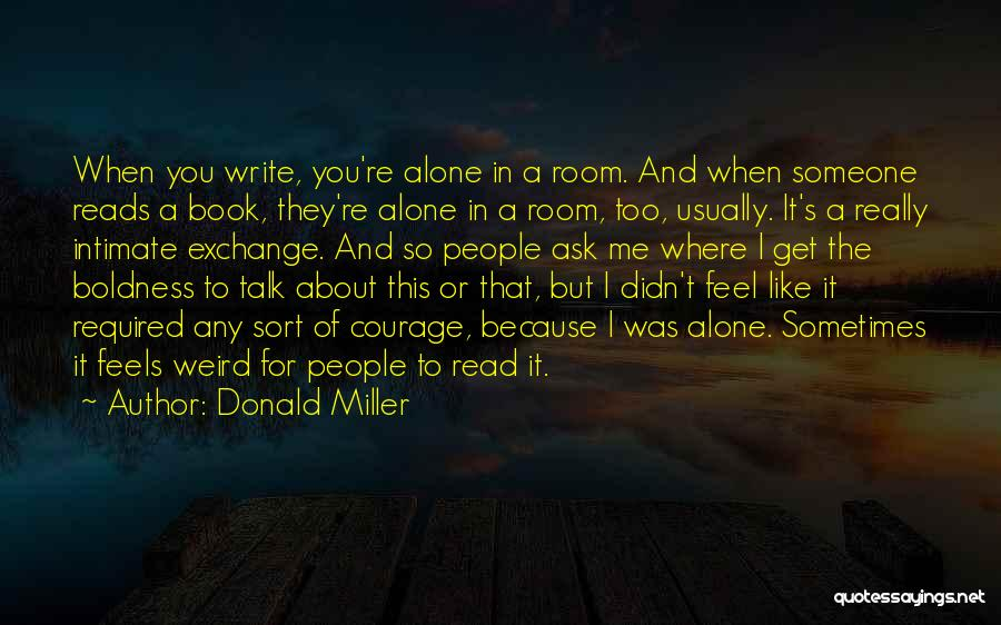 Sometimes You Feel So Alone Quotes By Donald Miller