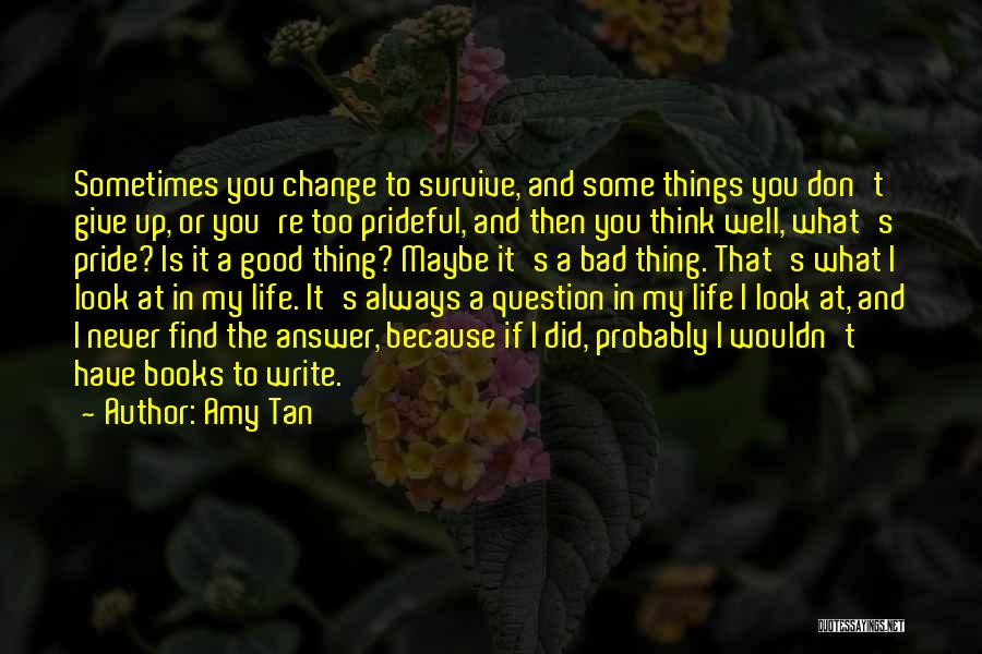 Sometimes You Give Up Quotes By Amy Tan