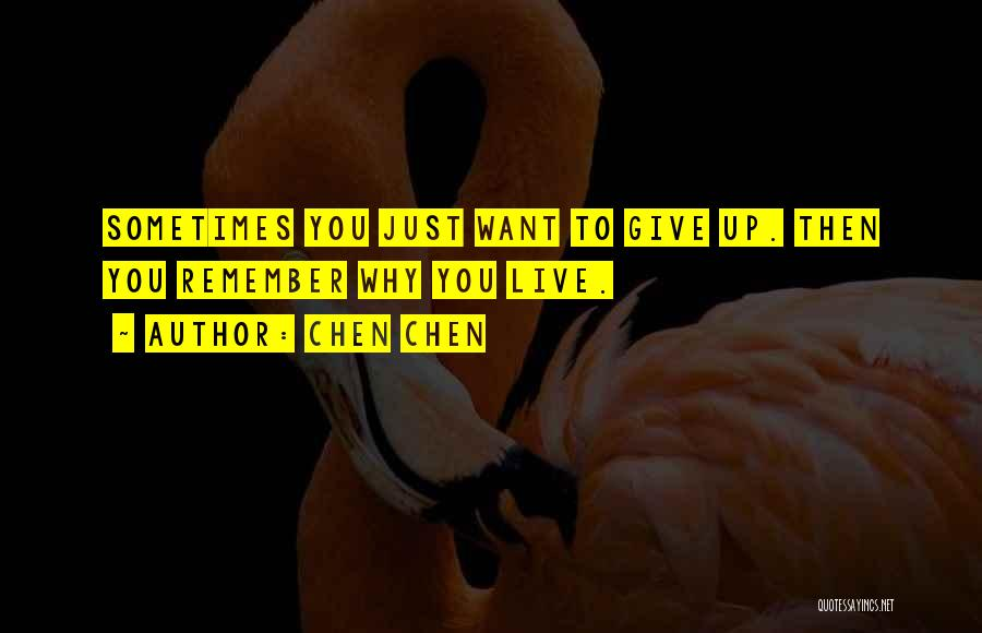 Sometimes You Give Up Quotes By Chen Chen