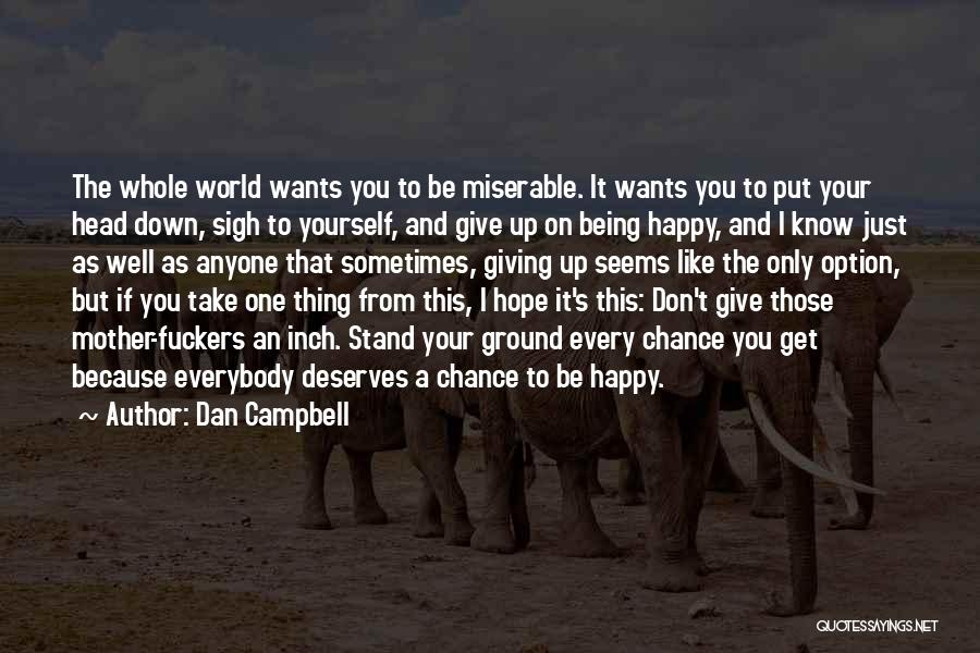 Sometimes You Give Up Quotes By Dan Campbell