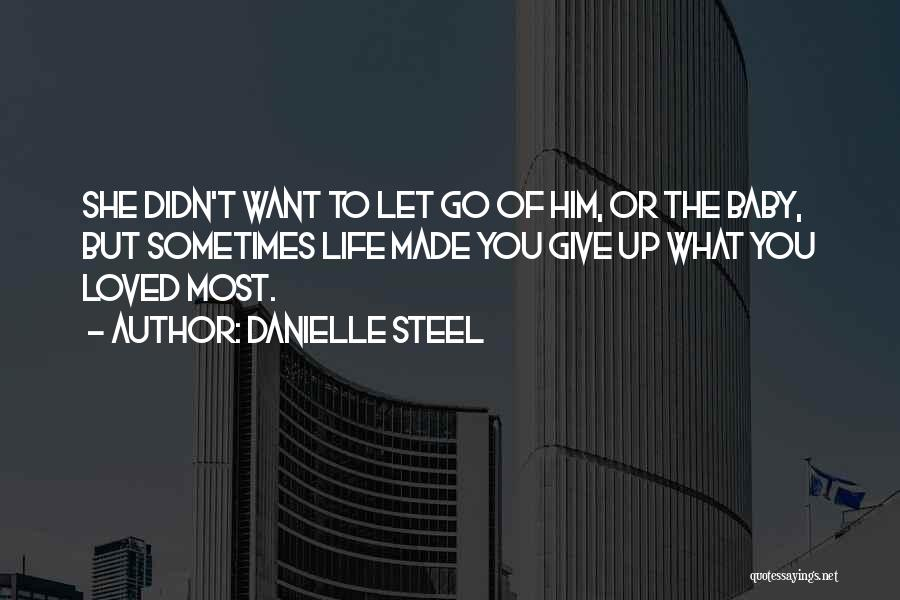 Sometimes You Give Up Quotes By Danielle Steel