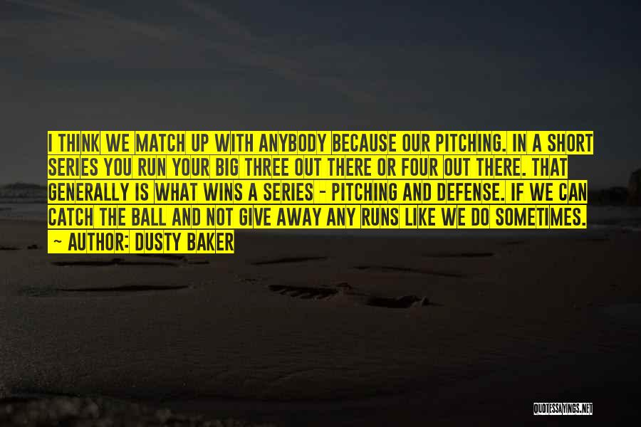 Sometimes You Give Up Quotes By Dusty Baker