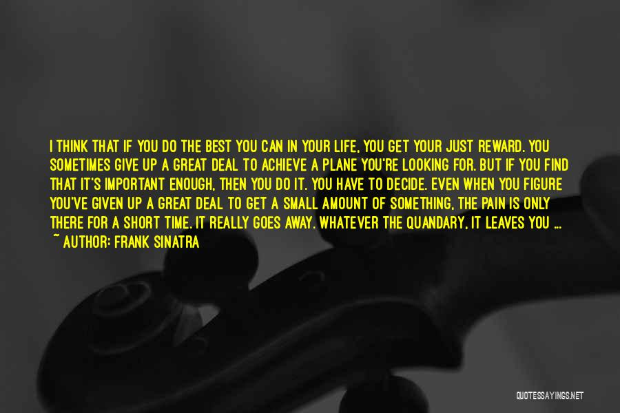 Sometimes You Give Up Quotes By Frank Sinatra
