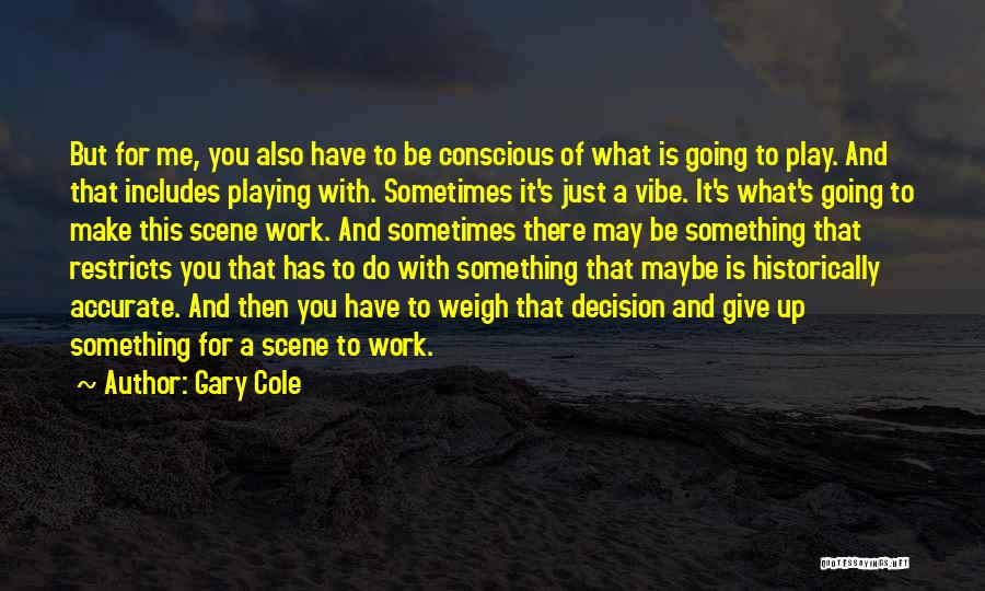Sometimes You Give Up Quotes By Gary Cole