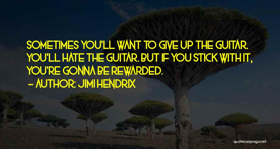 Sometimes You Give Up Quotes By Jimi Hendrix