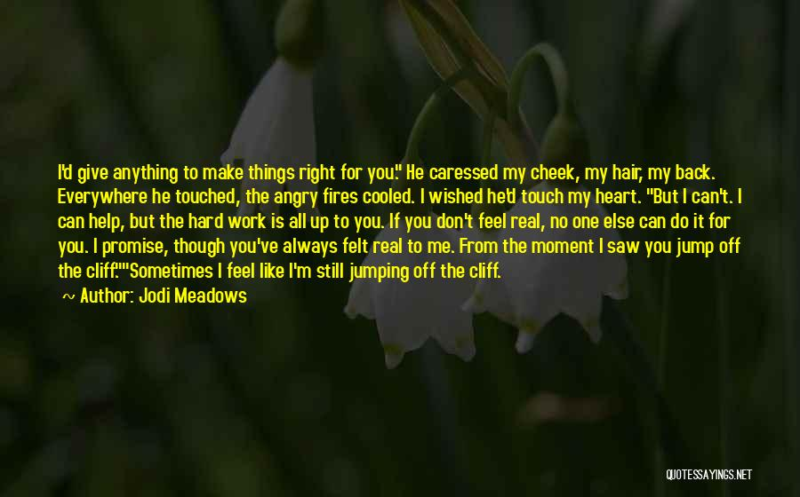 Sometimes You Give Up Quotes By Jodi Meadows
