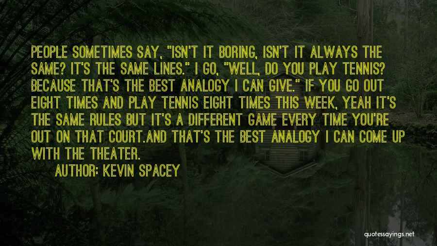 Sometimes You Give Up Quotes By Kevin Spacey