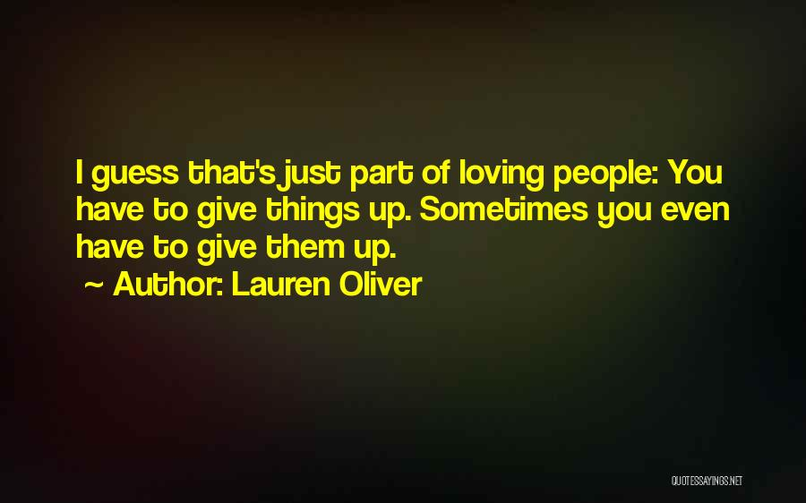 Sometimes You Give Up Quotes By Lauren Oliver
