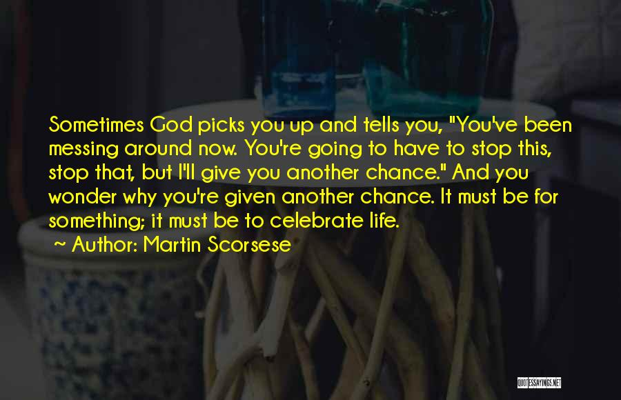 Sometimes You Give Up Quotes By Martin Scorsese