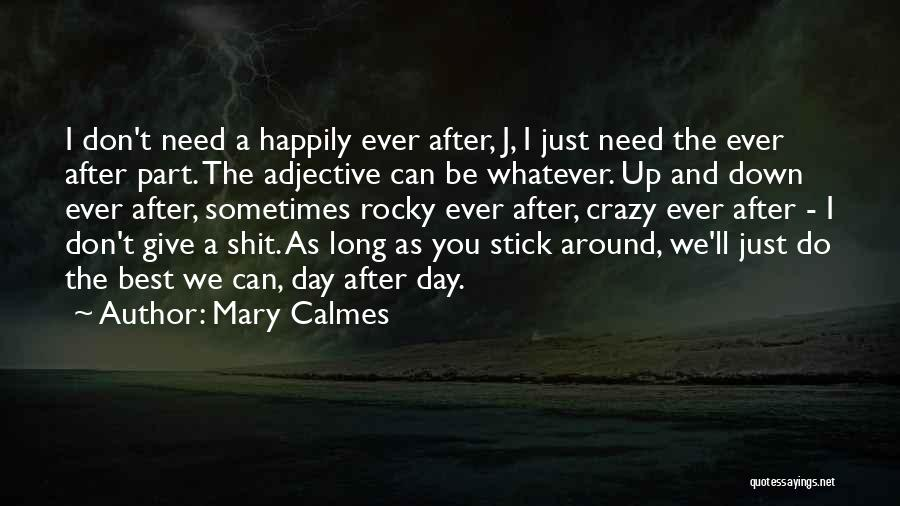 Sometimes You Give Up Quotes By Mary Calmes