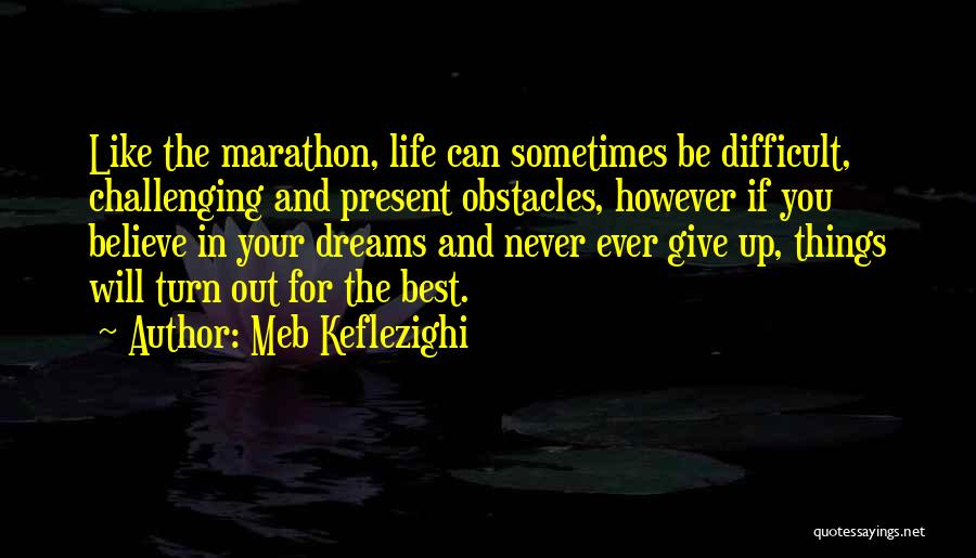 Sometimes You Give Up Quotes By Meb Keflezighi