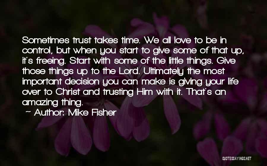 Sometimes You Give Up Quotes By Mike Fisher