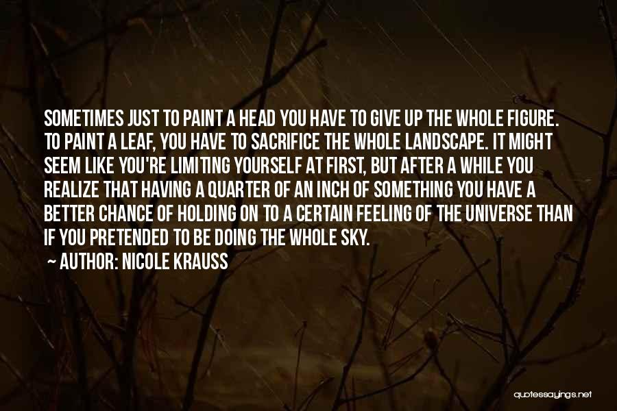 Sometimes You Give Up Quotes By Nicole Krauss
