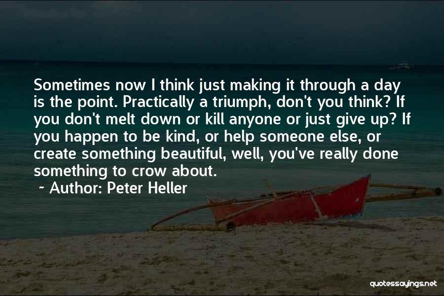 Sometimes You Give Up Quotes By Peter Heller