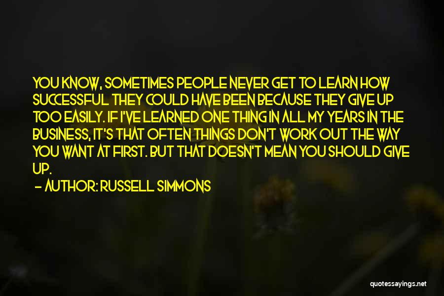 Sometimes You Give Up Quotes By Russell Simmons