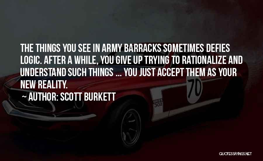 Sometimes You Give Up Quotes By Scott Burkett