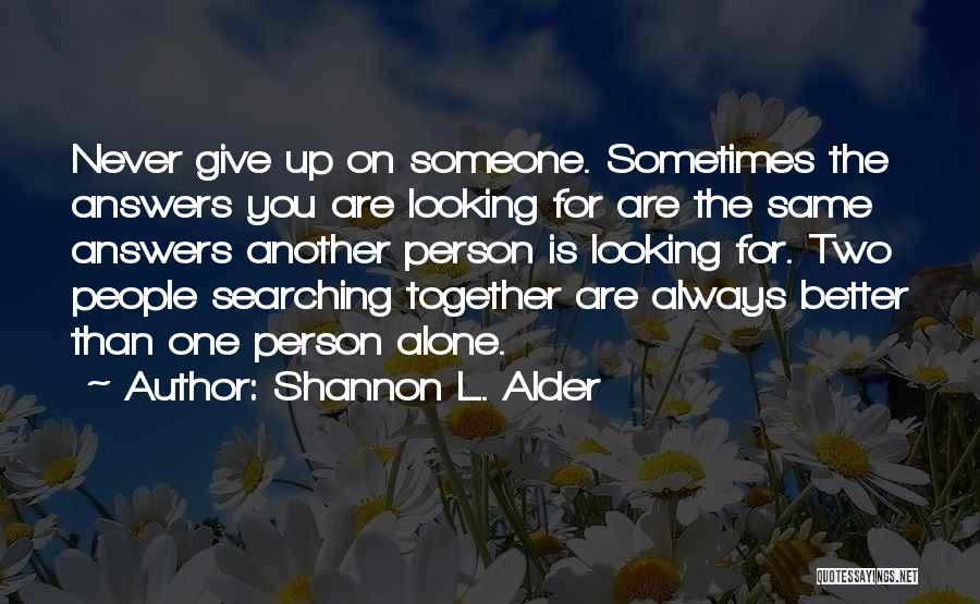 Sometimes You Give Up Quotes By Shannon L. Alder