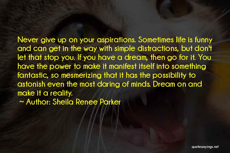 Sometimes You Give Up Quotes By Sheila Renee Parker