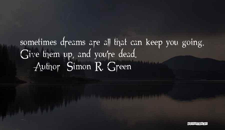 Sometimes You Give Up Quotes By Simon R. Green