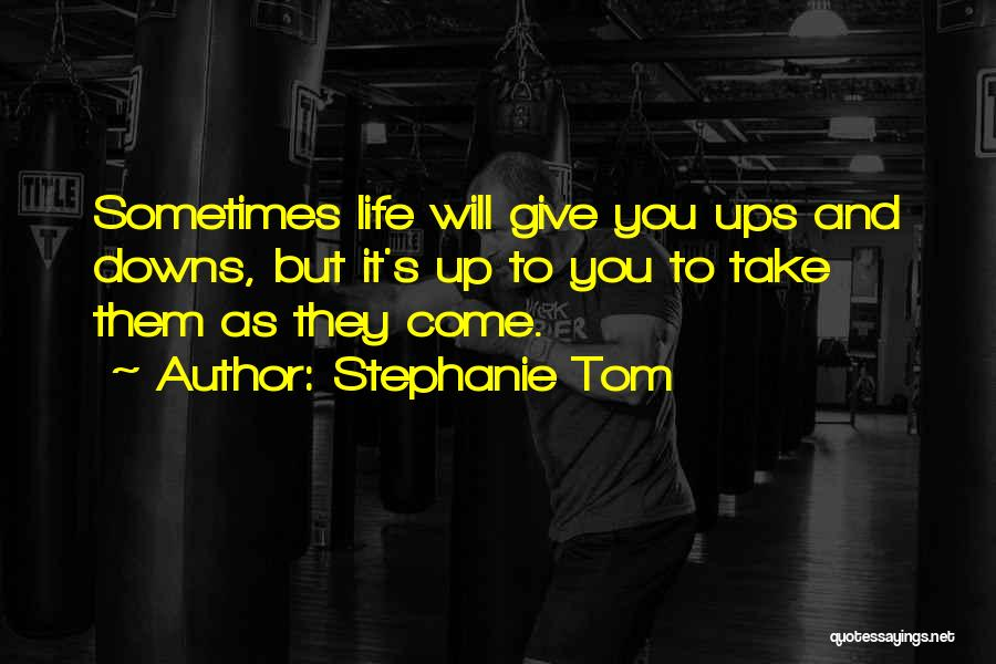 Sometimes You Give Up Quotes By Stephanie Tom