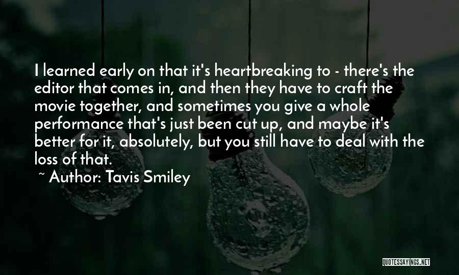 Sometimes You Give Up Quotes By Tavis Smiley