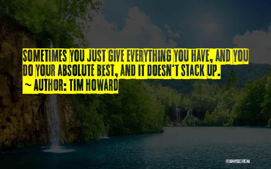 Sometimes You Give Up Quotes By Tim Howard