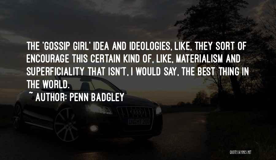 Sometimes You Have To Encourage Yourself Quotes By Penn Badgley
