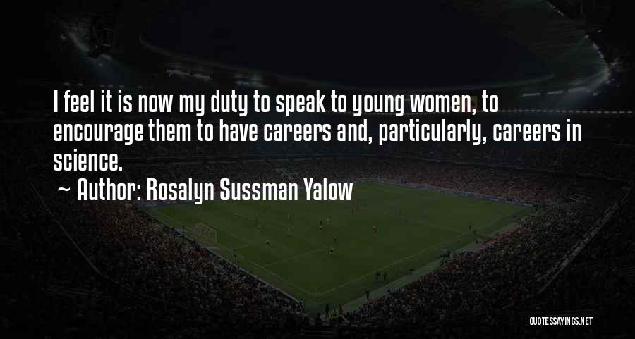 Sometimes You Have To Encourage Yourself Quotes By Rosalyn Sussman Yalow