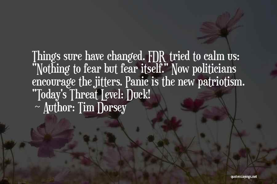 Sometimes You Have To Encourage Yourself Quotes By Tim Dorsey