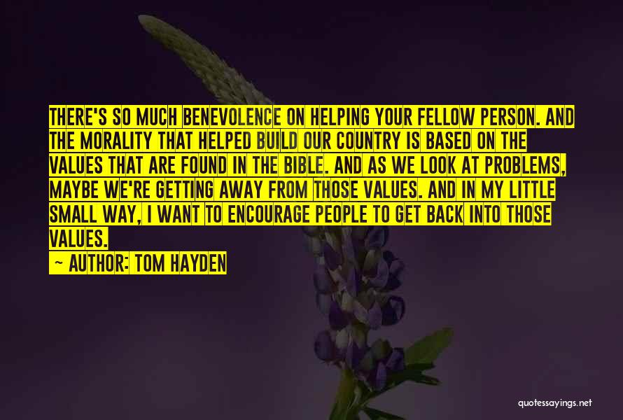 Sometimes You Have To Encourage Yourself Quotes By Tom Hayden