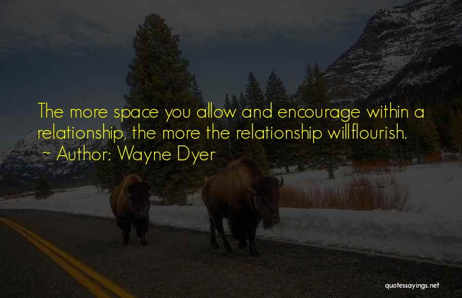 Sometimes You Have To Encourage Yourself Quotes By Wayne Dyer