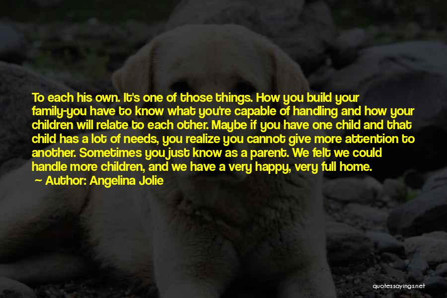 Sometimes You Have To Realize Quotes By Angelina Jolie