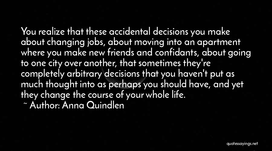 Sometimes You Have To Realize Quotes By Anna Quindlen
