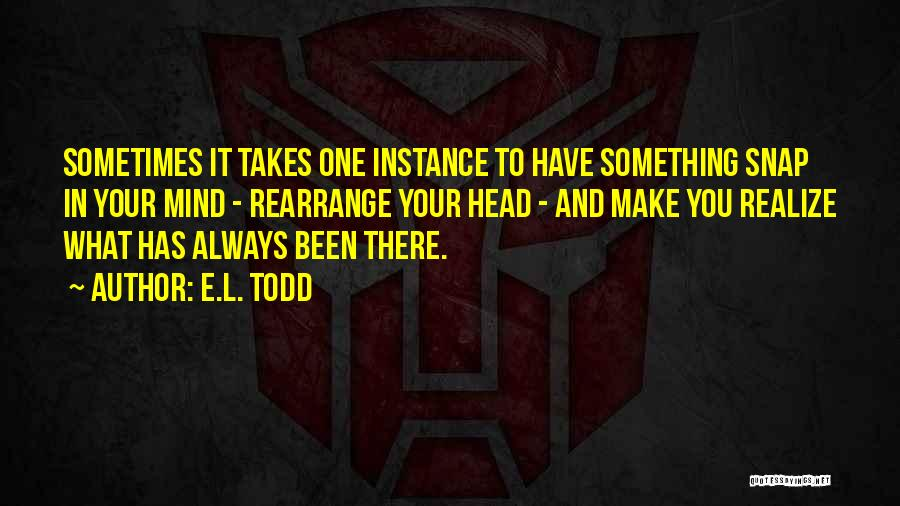 Sometimes You Have To Realize Quotes By E.L. Todd