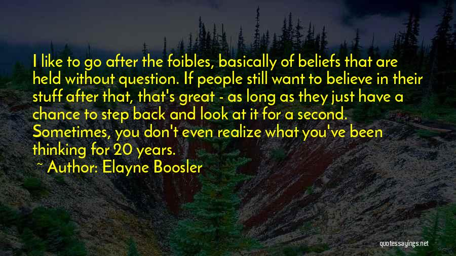 Sometimes You Have To Realize Quotes By Elayne Boosler