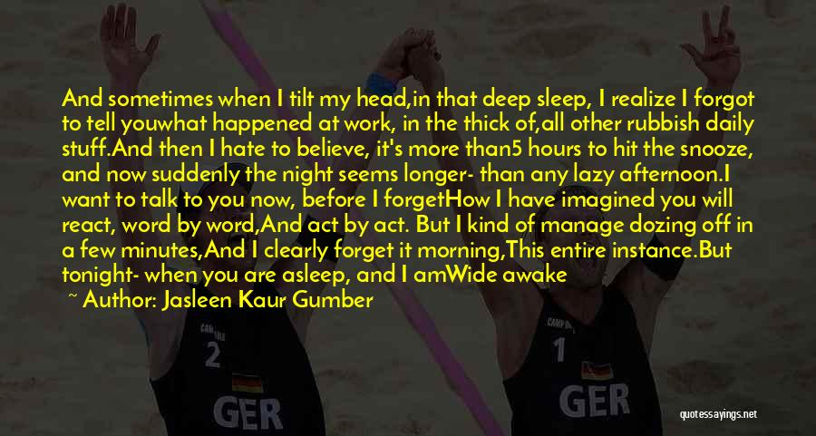 Sometimes You Have To Realize Quotes By Jasleen Kaur Gumber