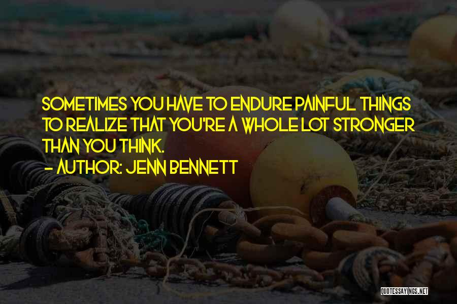 Sometimes You Have To Realize Quotes By Jenn Bennett