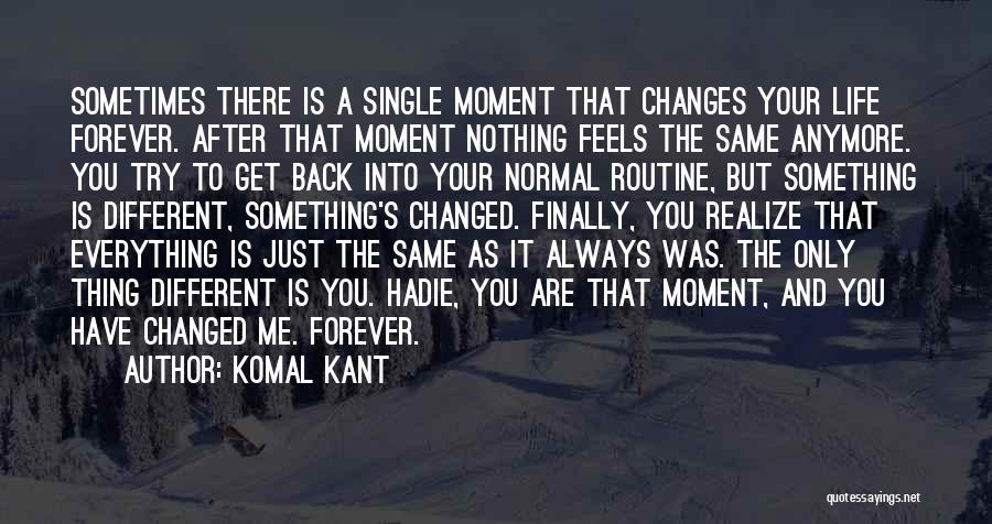 Sometimes You Have To Realize Quotes By Komal Kant