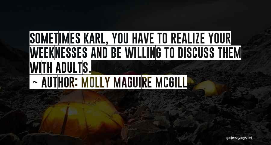 Sometimes You Have To Realize Quotes By Molly Maguire McGill
