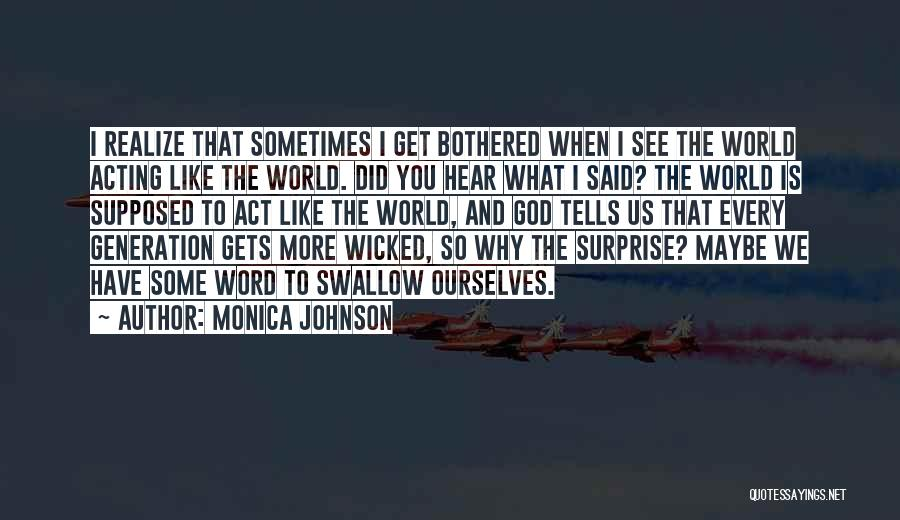 Sometimes You Have To Realize Quotes By Monica Johnson